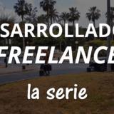Desarrollador Freelance, La Serie Completa